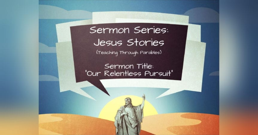 Jesus Stories - Our Relentless Pursuit
