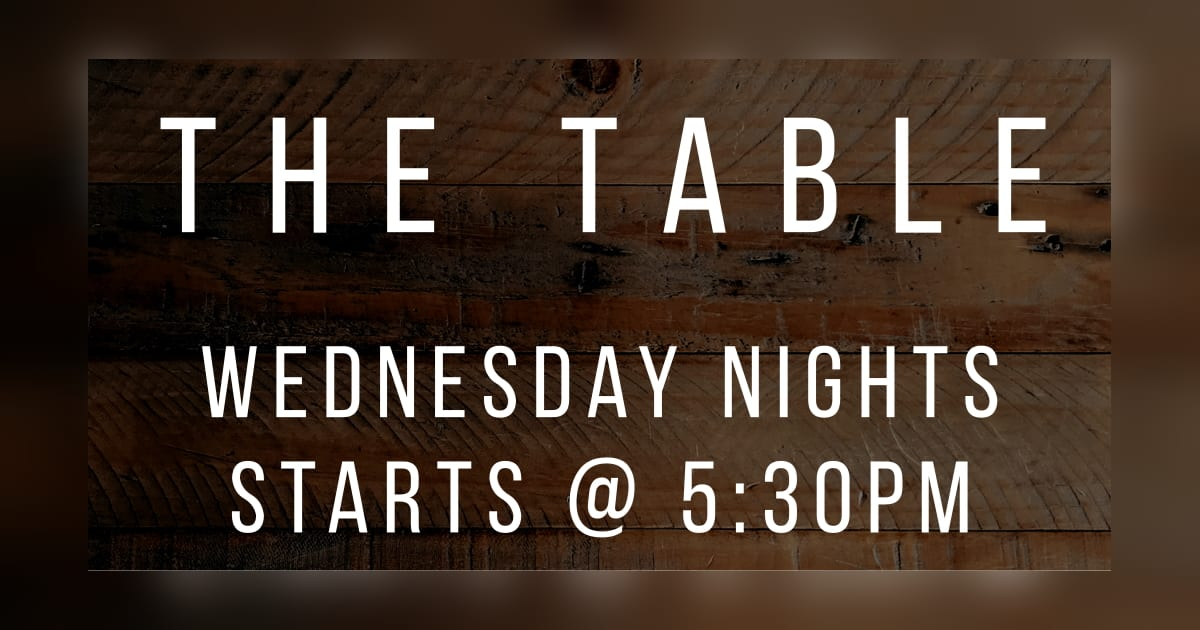 The Table Wednesday Nights
