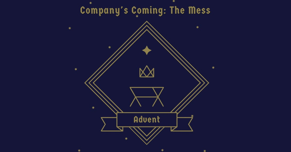 Company's Coming - The Mess