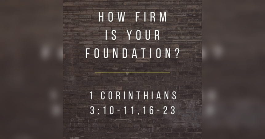 How Firm is Your Foundation