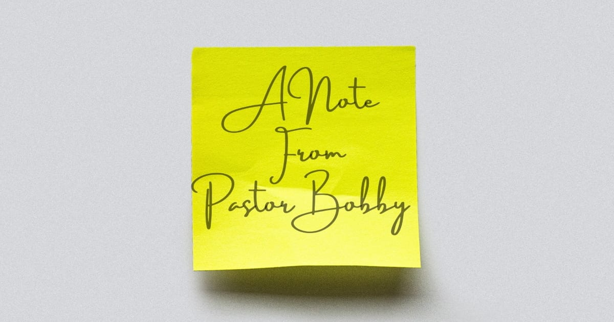 A Note from Pastor Bobby