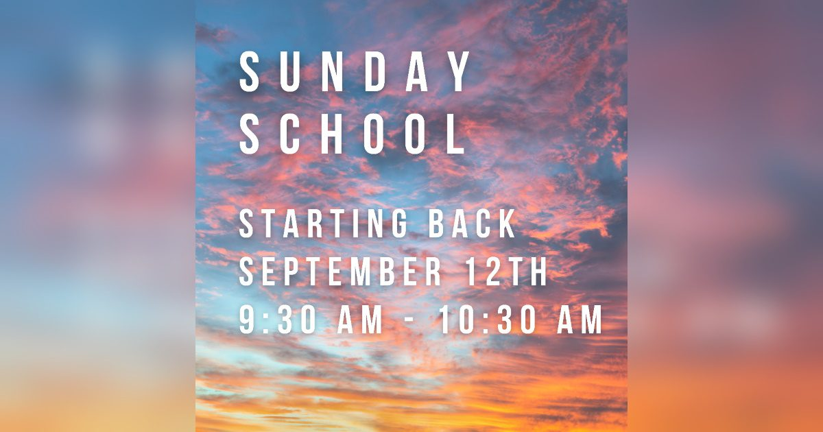 """Featured image for """"Sunday School Starts Back September 12, 2021"""""""